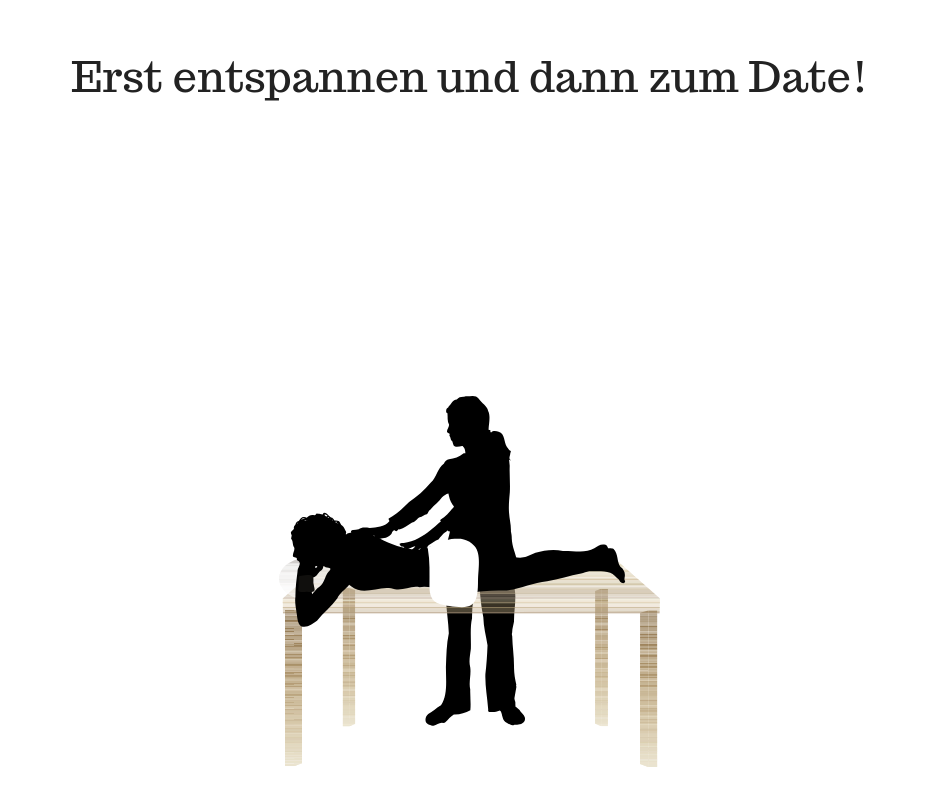 Erst entspannen und dann zum Date!